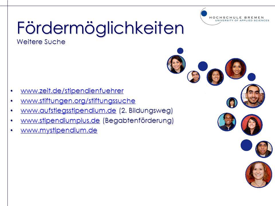 Fördermöglichkeiten Weitere Suche www.zeit.de/stipendienfuehrer www.zeit.de/stipendienfuehrer www.zeit.de/stipendienfuehrer www.stiftungen.org/stiftun