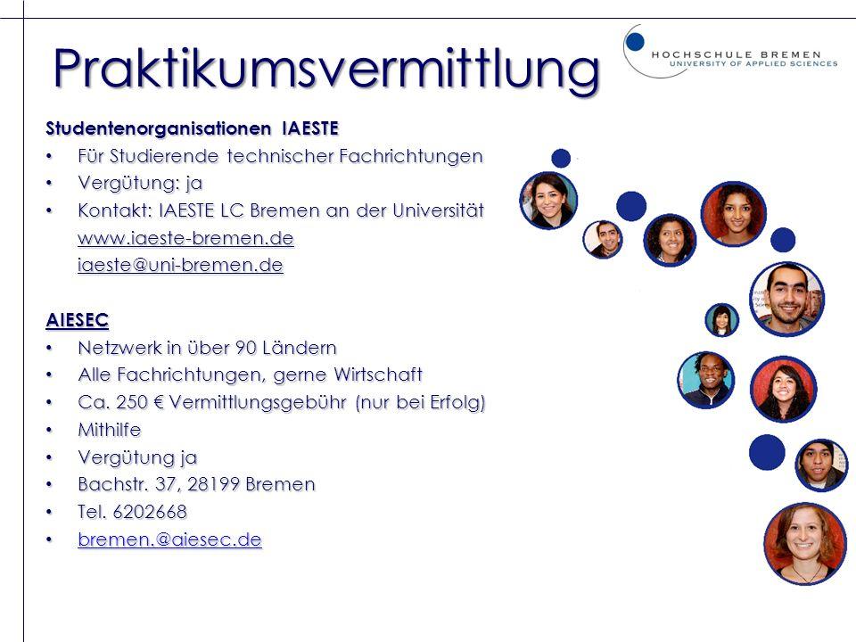 Praktikumsvermittlung Studentenorganisationen IAESTE Für Studierende technischer Fachrichtungen Für Studierende technischer Fachrichtungen Vergütung: