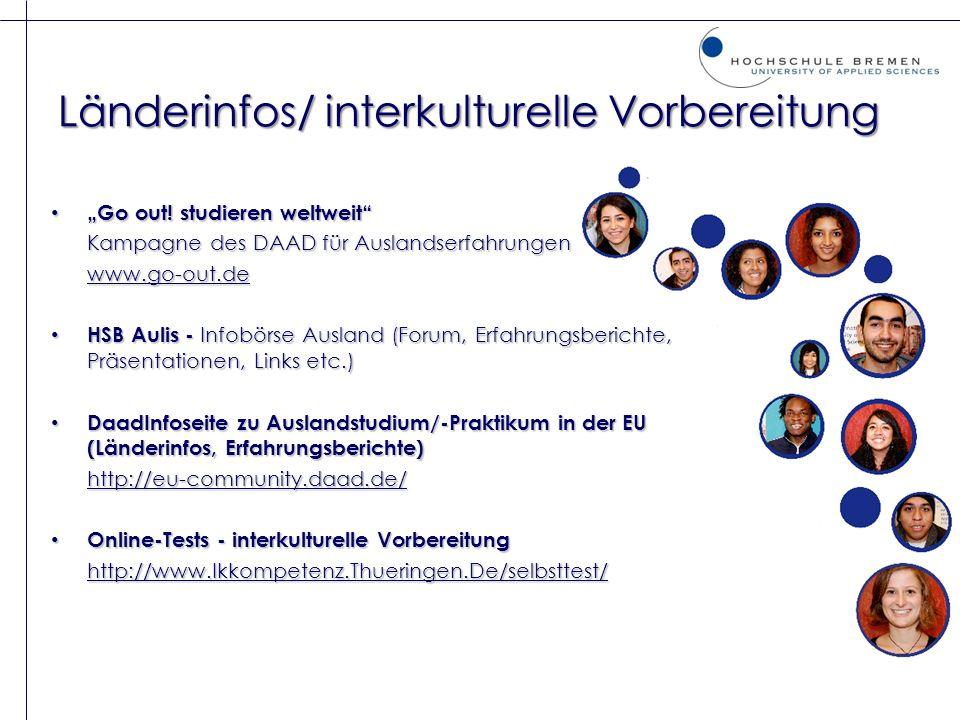 Länderinfos/ interkulturelle Vorbereitung Go out! studieren weltweit Go out! studieren weltweit Kampagne des DAAD für Auslandserfahrungen www.go-out.d