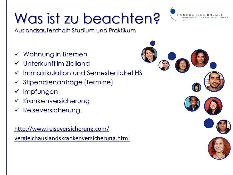 Was ist zu beachten? Auslandsaufenthalt: Studium und Praktikum Wohnung in Bremen Wohnung in Bremen Unterkunft im Zielland Unterkunft im Zielland Immat