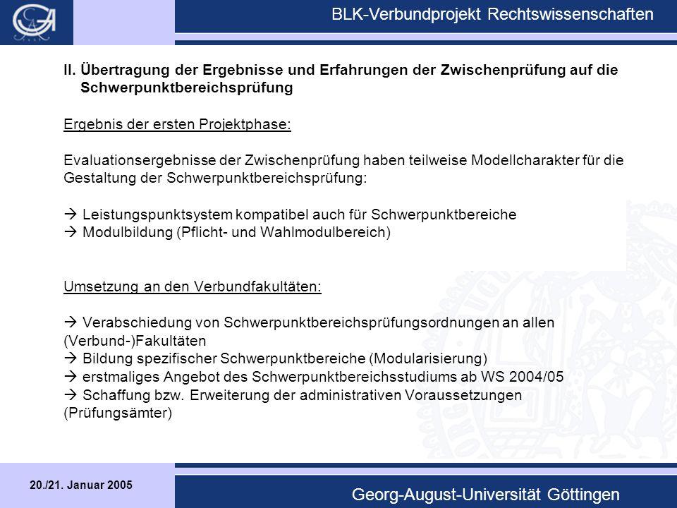 20./21. Januar 2005 BLK-Verbundprojekt Rechtswissenschaften Georg-August-Universität Göttingen II.