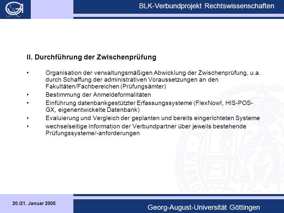 20./21.Januar 2005 BLK-Verbundprojekt Rechtswissenschaften Georg-August-Universität Göttingen III.