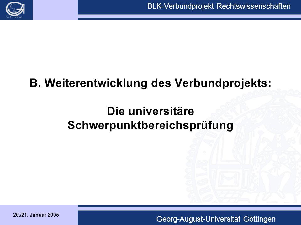 20./21.Januar 2005 BLK-Verbundprojekt Rechtswissenschaften Georg-August-Universität Göttingen I.