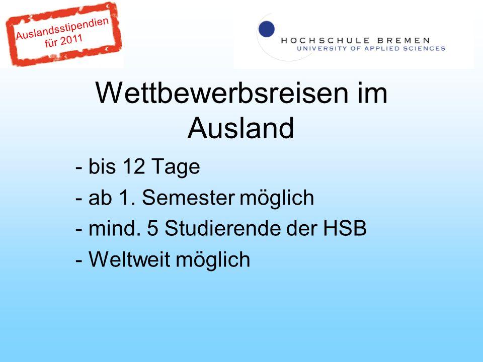 Auslandsstipendien für 2011 Wettbewerbsreisen im Ausland - bis 12 Tage - ab 1.