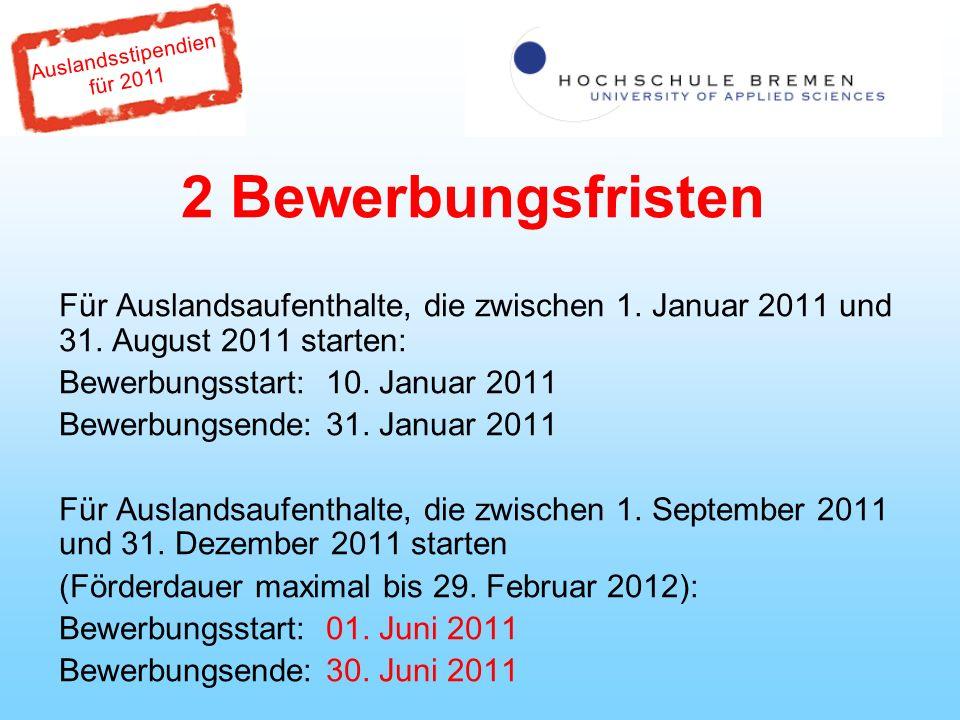 Auslandsstipendien für 2011 2 Bewerbungsfristen Für Auslandsaufenthalte, die zwischen 1.