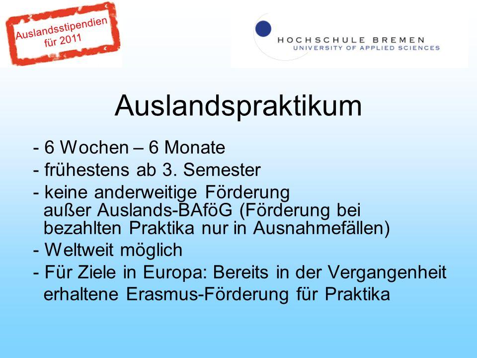 Auslandsstipendien für 2011 Auslandspraktikum - 6 Wochen – 6 Monate - frühestens ab 3.