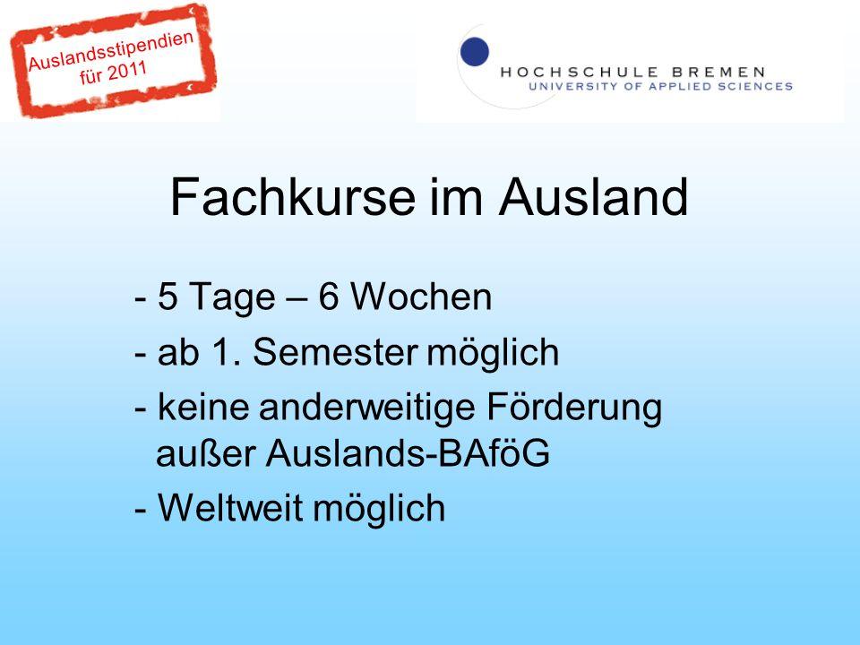 Auslandsstipendien für 2011 Fachkurse im Ausland - 5 Tage – 6 Wochen - ab 1.