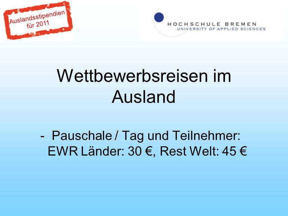 Auslandsstipendien für 2011 Wettbewerbsreisen im Ausland - Pauschale / Tag und Teilnehmer: EWR Länder: 30, Rest Welt: 45