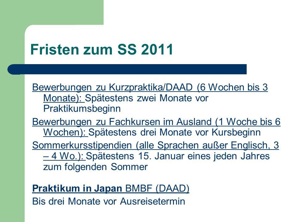 Fristen zum WS 2011/12 Downloadseite DAAD aller Formulare: http://www.daad.de/ausland/download/05104.de.html Kombinierte Studien- und Praxissemester in einem Land über den DAAD: Westeuropa, Türkei und Nordamerika 01.