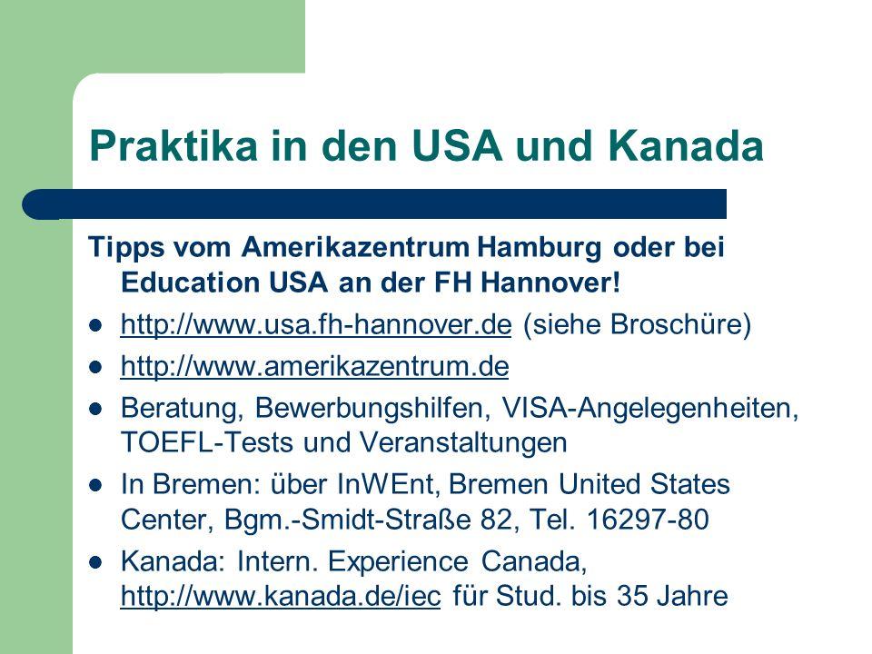 Praktika in den USA und Kanada Tipps vom Amerikazentrum Hamburg oder bei Education USA an der FH Hannover.
