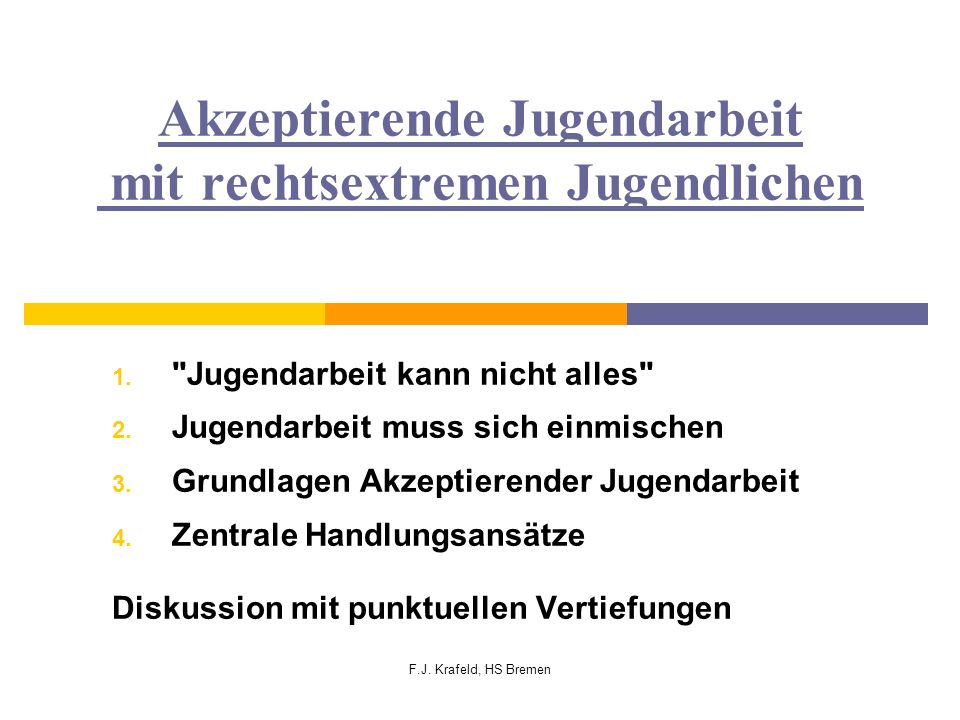 F.J.Krafeld, HS Bremen 1. Jugendarbeit kann nicht alles, denn: 1.