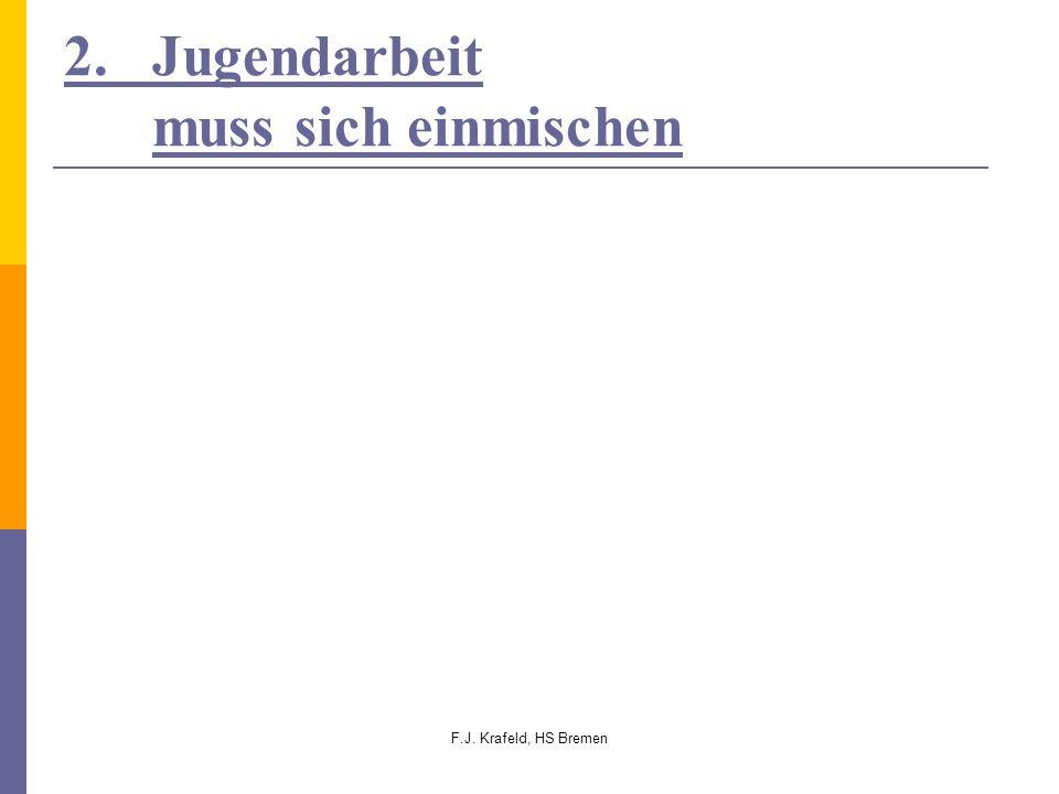 F.J. Krafeld, HS Bremen 2. Jugendarbeit muss sich einmischen