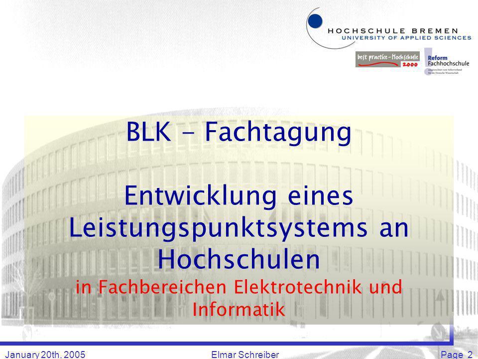 January 20th, 2005Elmar SchreiberPage 2 BLK - Fachtagung Entwicklung eines Leistungspunktsystems an Hochschulen in Fachbereichen Elektrotechnik und Informatik