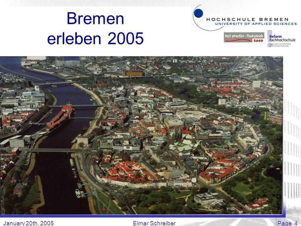 January 20th, 2005Elmar SchreiberPage 4 Bremen erleben 2005
