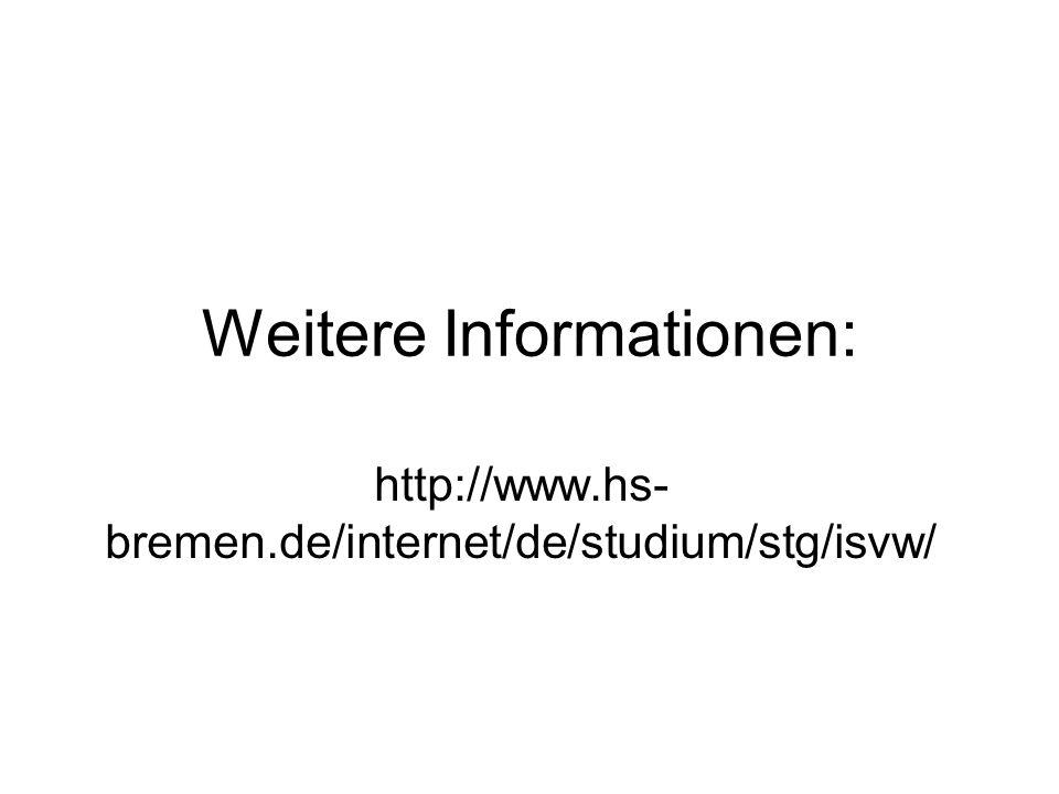 Weitere Informationen: http://www.hs- bremen.de/internet/de/studium/stg/isvw/