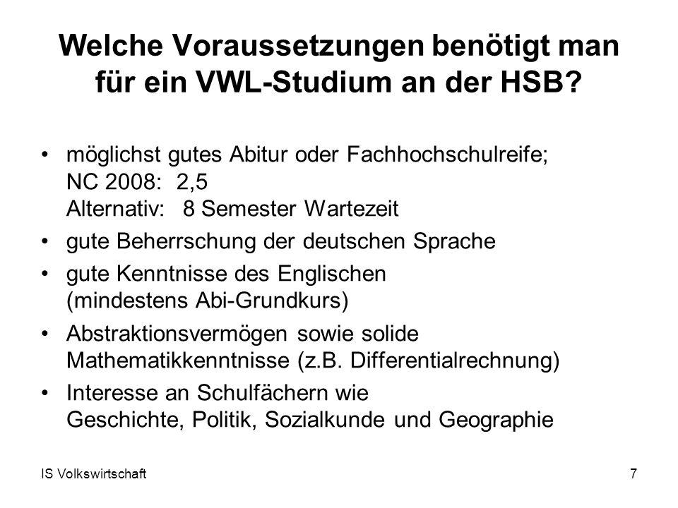 IS Volkswirtschaft7 Welche Voraussetzungen benötigt man für ein VWL-Studium an der HSB.