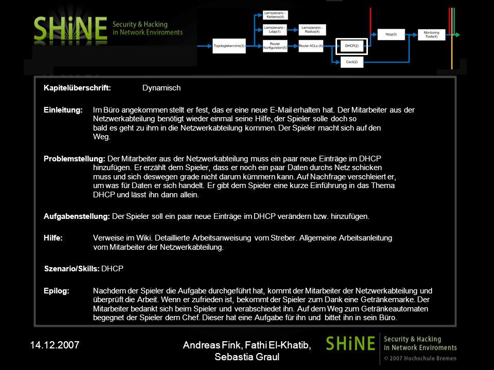 14.12.2007Andreas Fink, Fathi El-Khatib, Sebastia Graul Kapitelüberschrift:Dynamisch Einleitung: Im Büro angekommen stellt er fest, das er eine neue E-Mail erhalten hat.