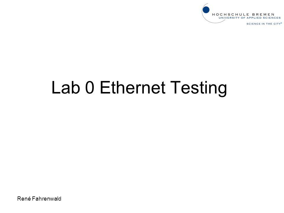 René Fahrenwald Lab 0 Ethernet Testing