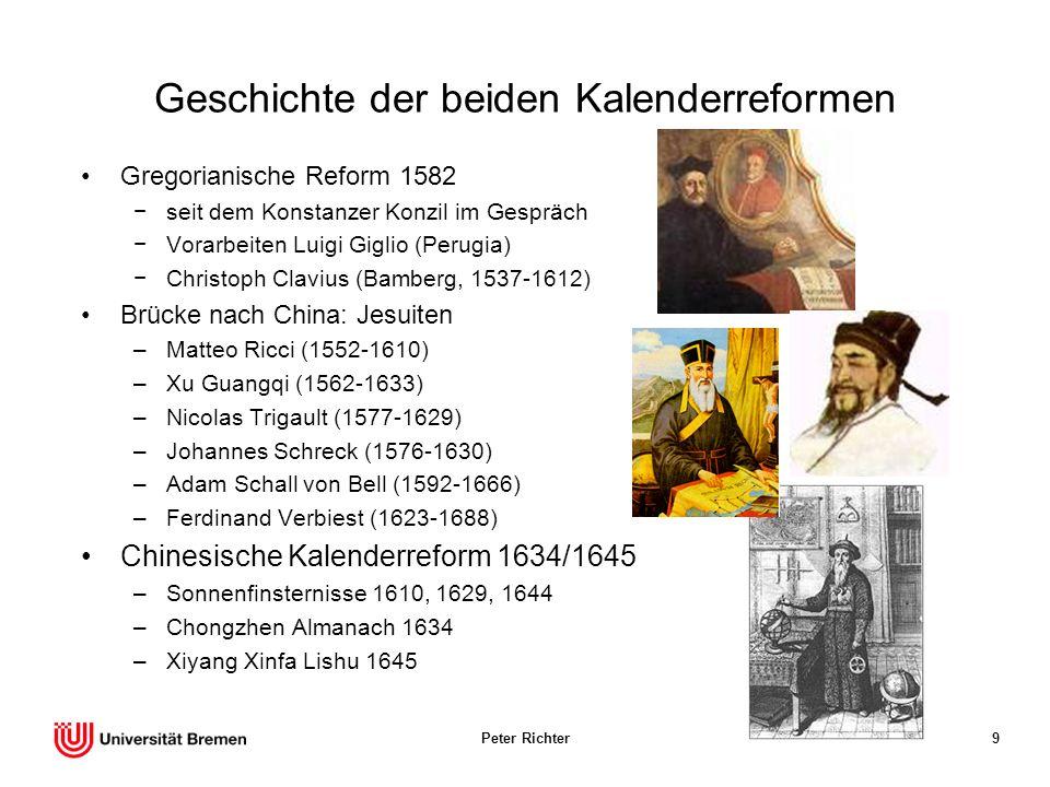 Peter Richter9 Geschichte der beiden Kalenderreformen Gregorianische Reform 1582 seit dem Konstanzer Konzil im Gespräch Vorarbeiten Luigi Giglio (Peru