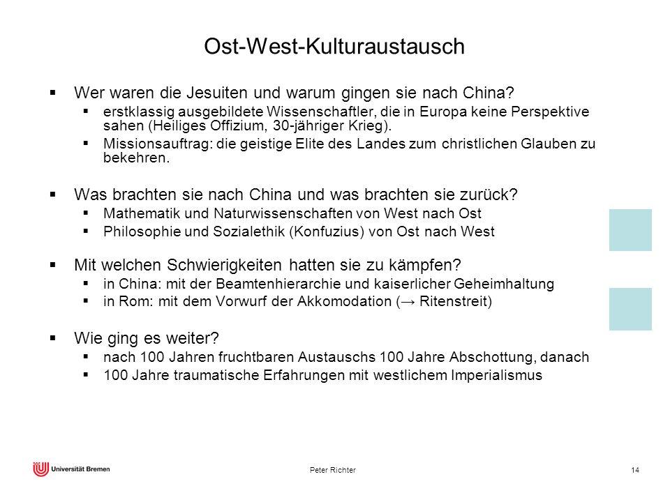 Peter Richter14 Ost-West-Kulturaustausch Wer waren die Jesuiten und warum gingen sie nach China? erstklassig ausgebildete Wissenschaftler, die in Euro