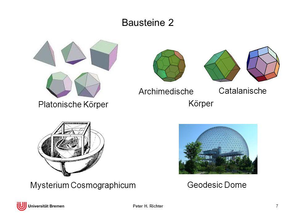 Peter H. Richter7 Bausteine 2 Platonische Körper Mysterium Cosmographicum Geodesic Dome Archimedische Körper Catalanische