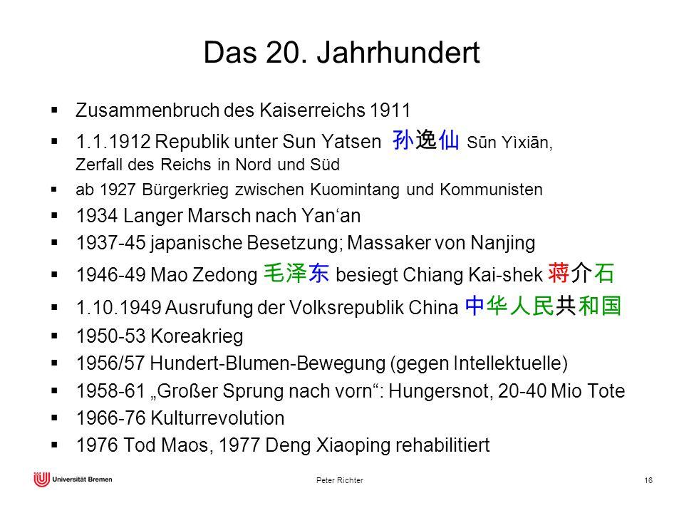 Peter Richter16 Das 20. Jahrhundert Zusammenbruch des Kaiserreichs 1911 1.1.1912 Republik unter Sun Yatsen Sūn Yìxiān, Zerfall des Reichs in Nord und