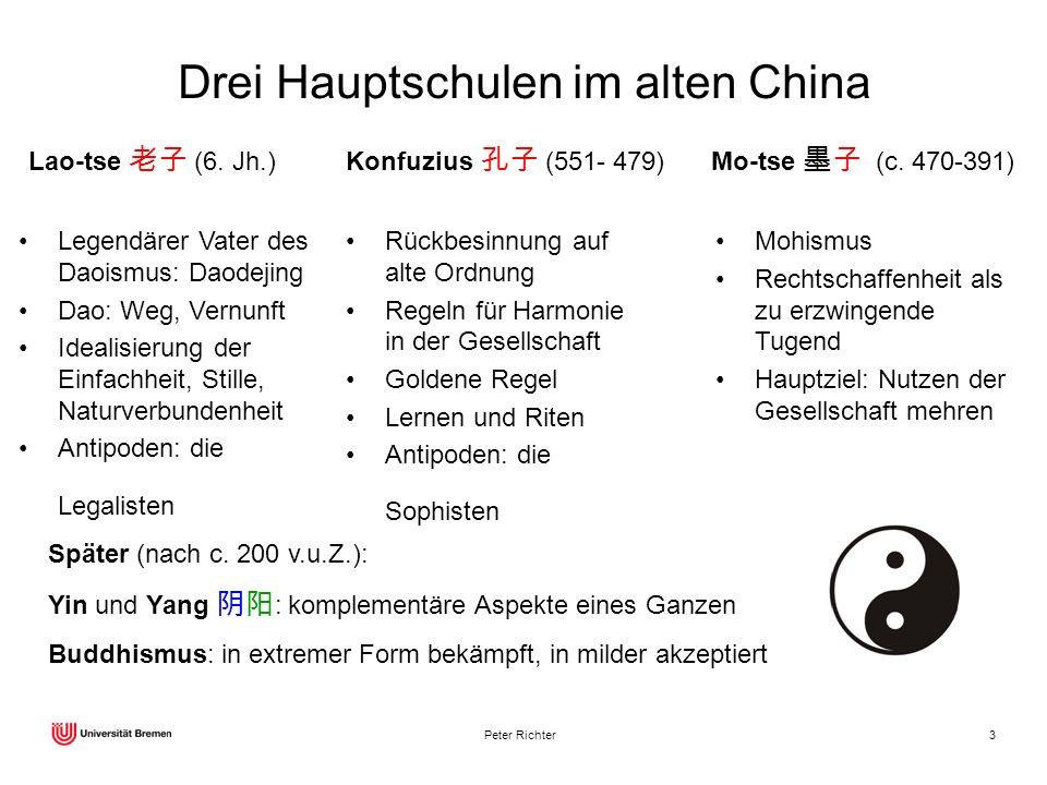 Peter Richter3 Drei Hauptschulen im alten China Konfuzius (551- 479) Rückbesinnung auf alte Ordnung Regeln für Harmonie in der Gesellschaft Goldene Re