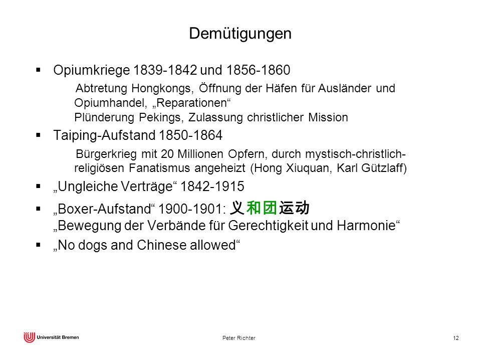 Peter Richter12 Demütigungen Opiumkriege 1839-1842 und 1856-1860 Abtretung Hongkongs, Öffnung der Häfen für Ausländer und Opiumhandel, Reparationen Pl