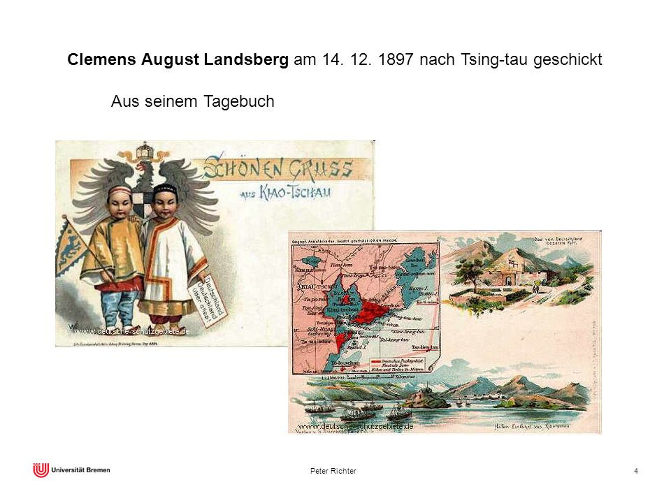 Peter Richter4 Clemens August Landsberg am 14. 12. 1897 nach Tsing-tau geschickt Aus seinem Tagebuch