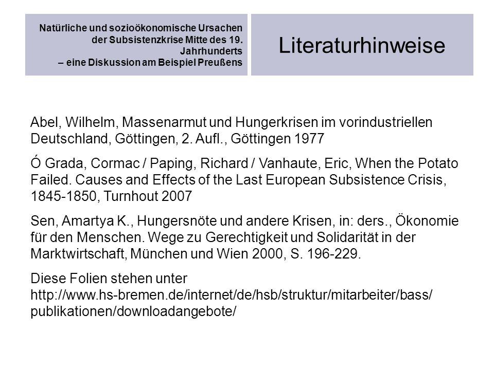 Literaturhinweise Natürliche und sozioökonomische Ursachen der Subsistenzkrise Mitte des 19. Jahrhunderts – eine Diskussion am Beispiel Preußens Abel,