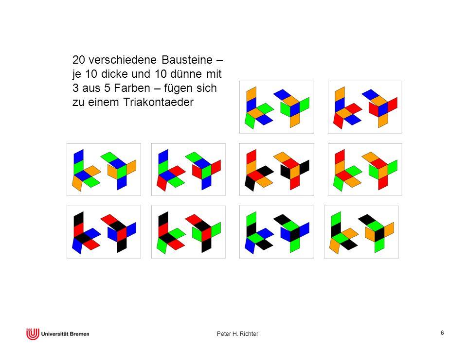 Peter H. Richter 6 20 verschiedene Bausteine – je 10 dicke und 10 dünne mit 3 aus 5 Farben – fügen sich zu einem Triakontaeder