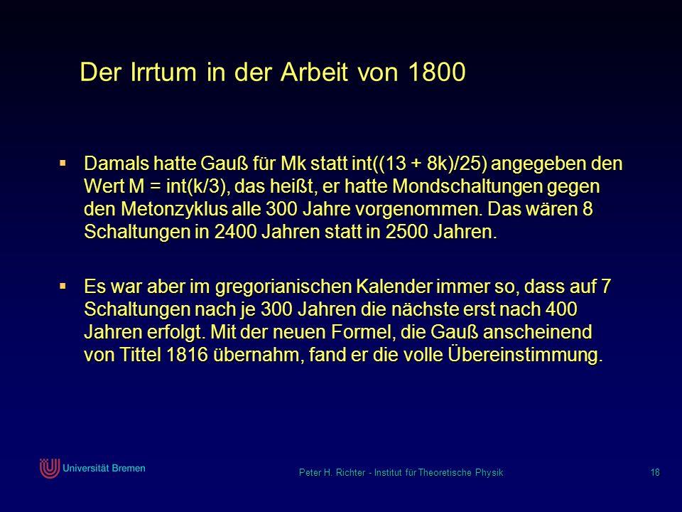 Peter H. Richter - Institut für Theoretische Physik 18 Der Irrtum in der Arbeit von 1800 Damals hatte Gauß für Mk statt int((13 + 8k)/25) angegeben de