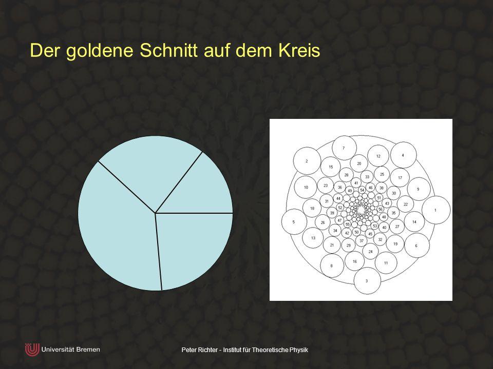 Peter Richter - Institut für Theoretische Physik Der goldene Schnitt auf dem Kreis