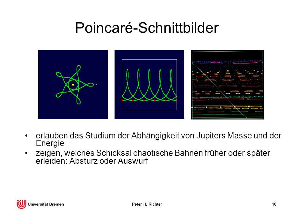 Peter H. Richter18 Poincaré-Schnittbilder erlauben das Studium der Abhängigkeit von Jupiters Masse und der Energie zeigen, welches Schicksal chaotisch