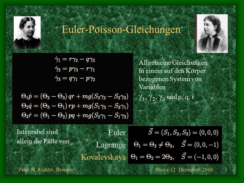 Mainz 12. Dezember 2000Peter H. Richter, Bremen3 Euler-Poisson-Gleichungen Allgemeine Gleichungen in einem auf den Körper bezogenen System von Variabl