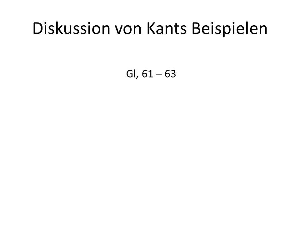 Diskussion von Kants Beispielen Gl, 61 – 63