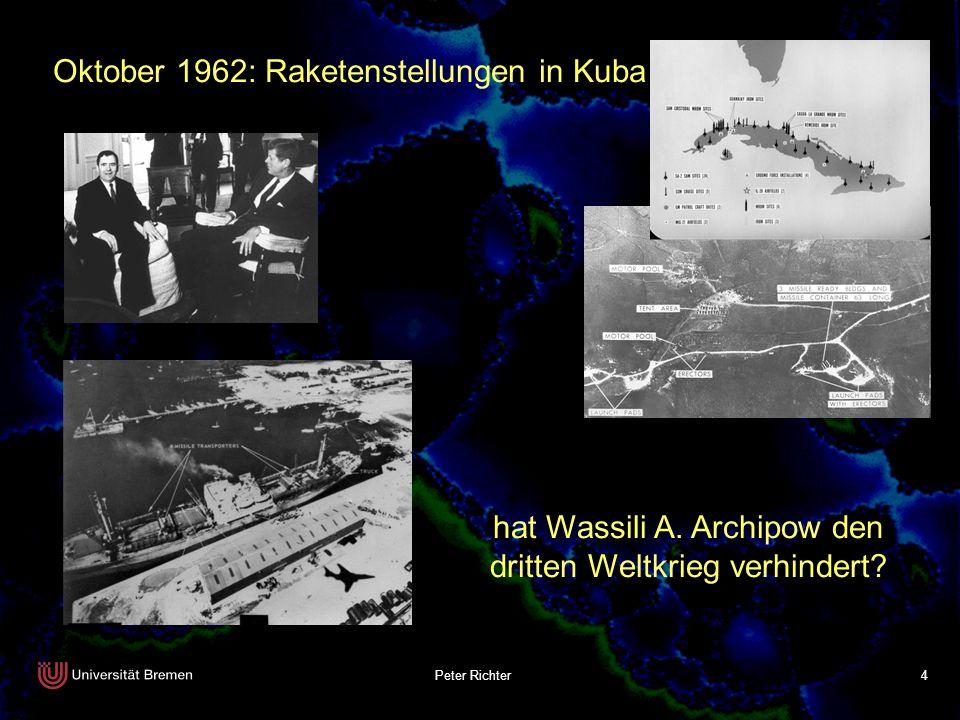 Peter Richter 4 Oktober 1962: Raketenstellungen in Kuba hat Wassili A. Archipow den dritten Weltkrieg verhindert?