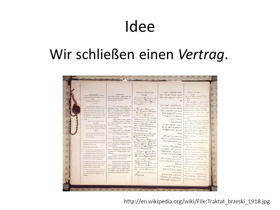 Idee Wir schließen einen Vertrag. http://en.wikipedia.org/wiki/File:Traktat_brzeski_1918.jpg