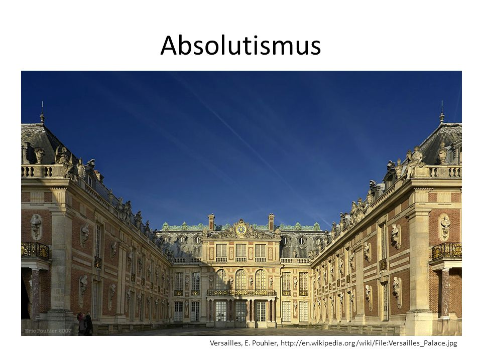 Absolutismus Versailles, E. Pouhier, http://en.wikipedia.org/wiki/File:Versailles_Palace.jpg