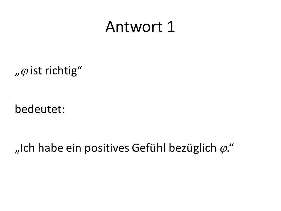 Antwort 1 ist richtig bedeutet: Ich habe ein positives Gefühl bezüglich.