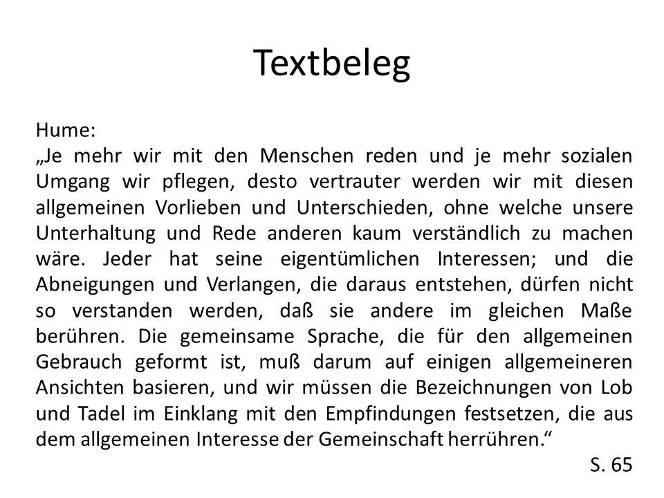 Textbeleg Hume: Je mehr wir mit den Menschen reden und je mehr sozialen Umgang wir pflegen, desto vertrauter werden wir mit diesen allgemeinen Vorlieb