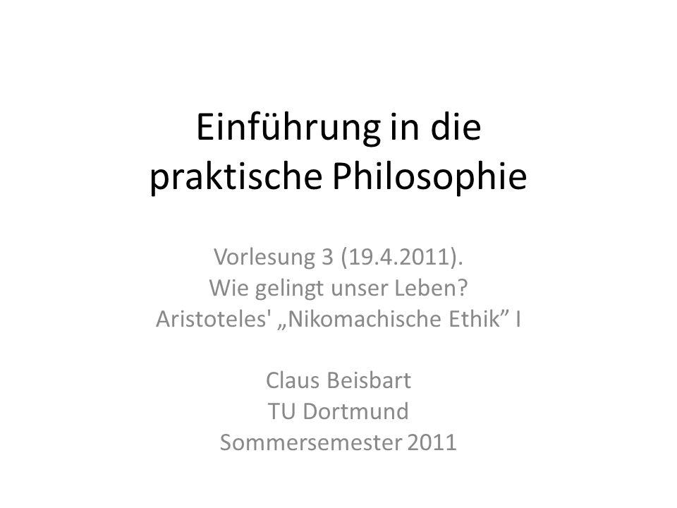 Einführung in die praktische Philosophie Vorlesung 3 (19.4.2011).