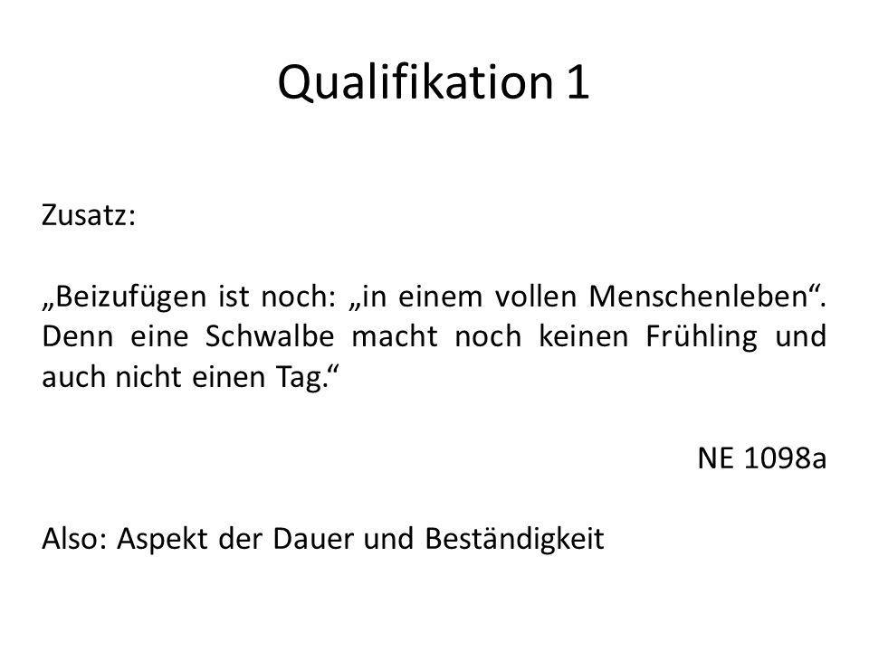 Qualifikation 1 Zusatz: Beizufügen ist noch: in einem vollen Menschenleben.
