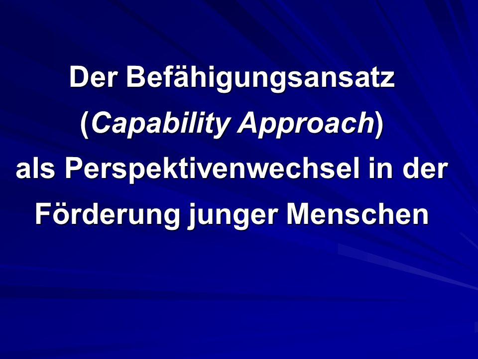 Der Befähigungsansatz (Capability Approach) als Perspektivenwechsel in der Förderung junger Menschen