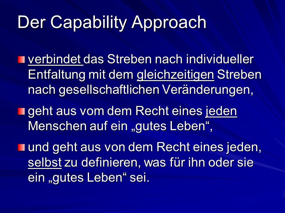 Der Capability Approach verbindet das Streben nach individueller Entfaltung mit dem gleichzeitigen Streben nach gesellschaftlichen Veränderungen, geht