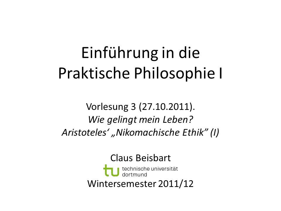 Einführung in die Praktische Philosophie I Vorlesung 3 (27.10.2011).