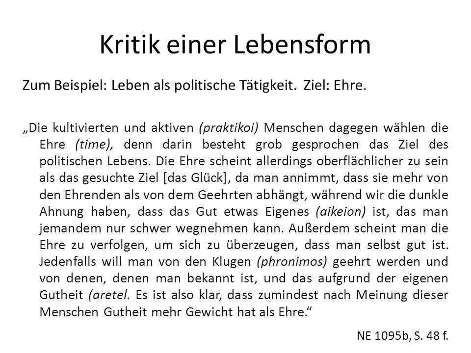 Kritik einer Lebensform Zum Beispiel: Leben als politische Tätigkeit.