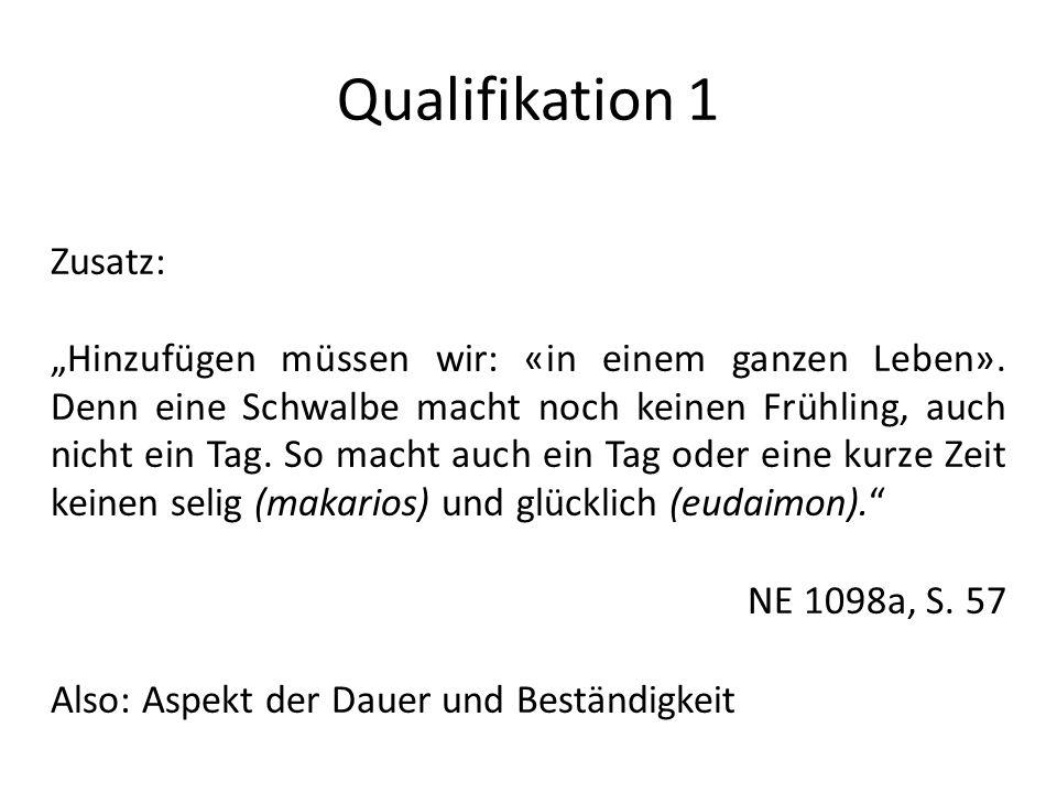 Qualifikation 1 Zusatz: Hinzufügen müssen wir: «in einem ganzen Leben».