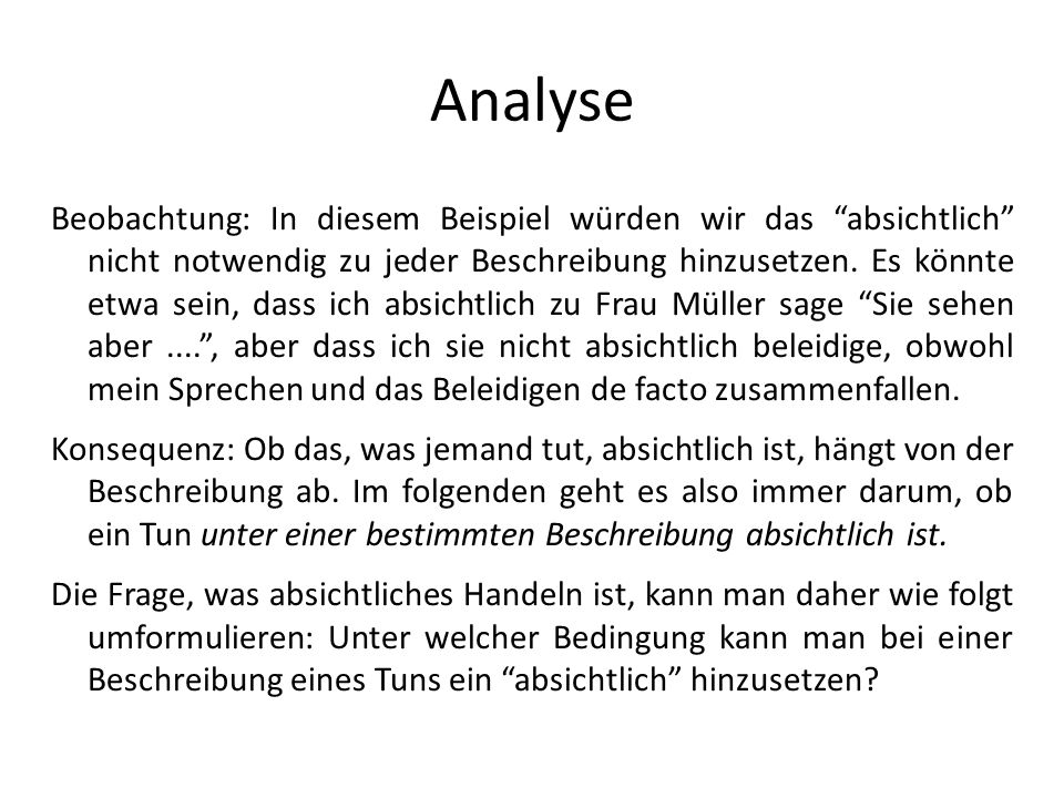 Analyse Beobachtung: In diesem Beispiel würden wir das absichtlich nicht notwendig zu jeder Beschreibung hinzusetzen. Es könnte etwa sein, dass ich ab