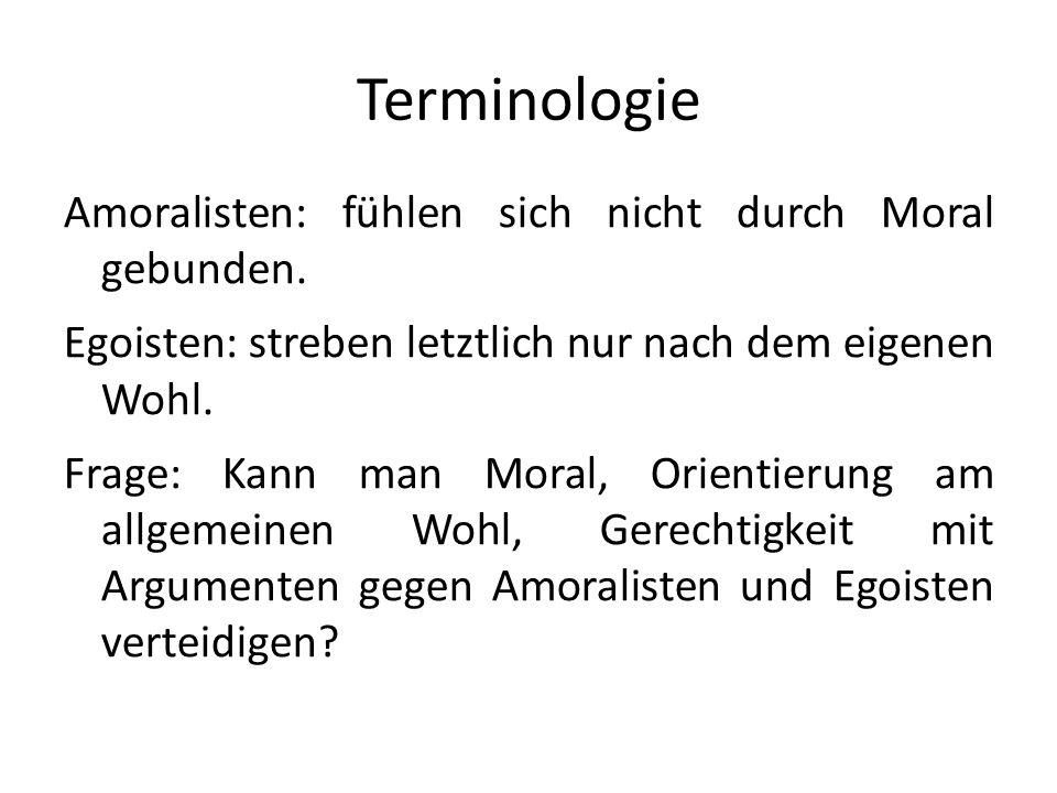 Terminologie Amoralisten: fühlen sich nicht durch Moral gebunden. Egoisten: streben letztlich nur nach dem eigenen Wohl. Frage: Kann man Moral, Orient